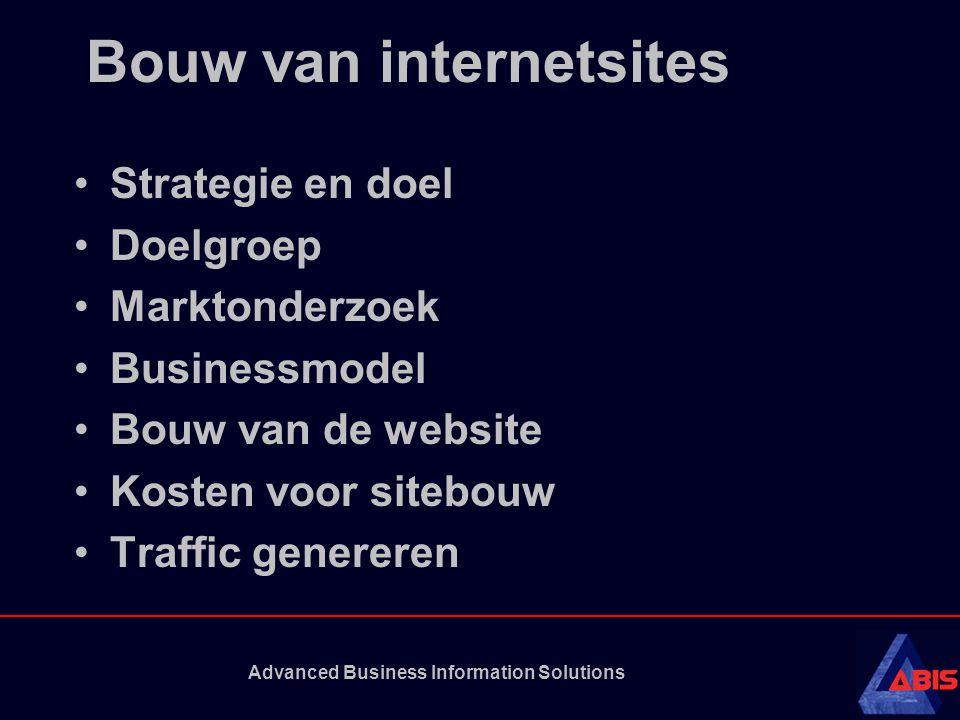 Advanced Business Information Solutions Bouw van internetsites Strategie en doel Doelgroep Marktonderzoek Businessmodel Bouw van de website Kosten voo