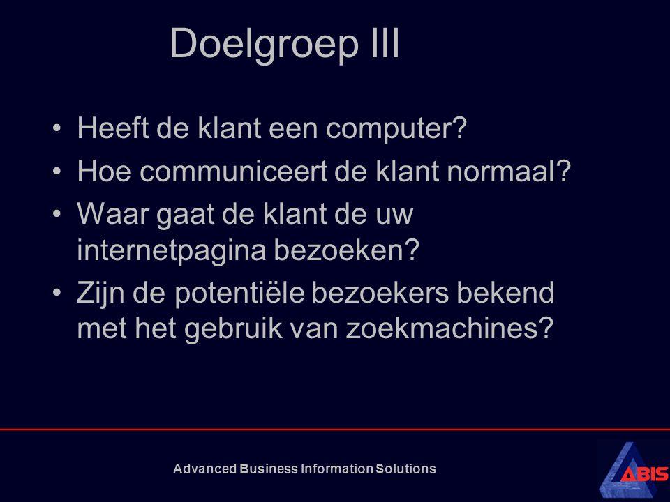 Advanced Business Information Solutions Doelgroep III Heeft de klant een computer.