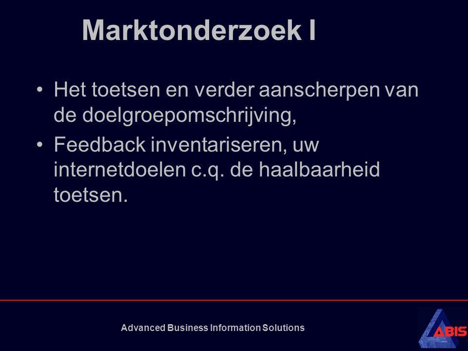 Advanced Business Information Solutions Marktonderzoek I Het toetsen en verder aanscherpen van de doelgroepomschrijving, Feedback inventariseren, uw i