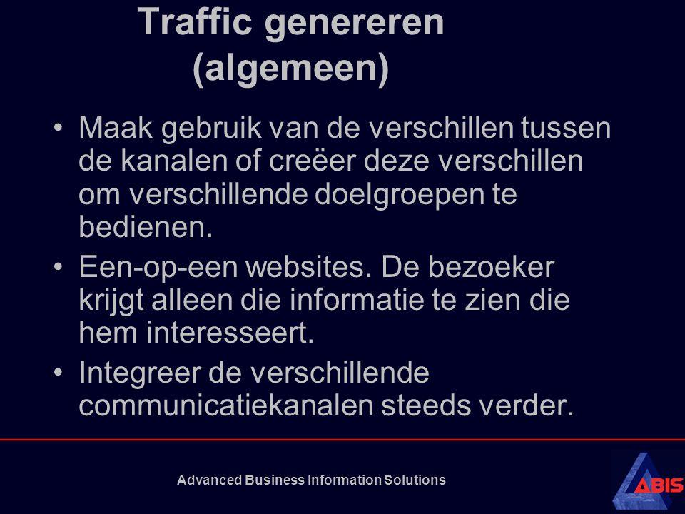 Advanced Business Information Solutions Traffic genereren (algemeen) Maak gebruik van de verschillen tussen de kanalen of creëer deze verschillen om verschillende doelgroepen te bedienen.
