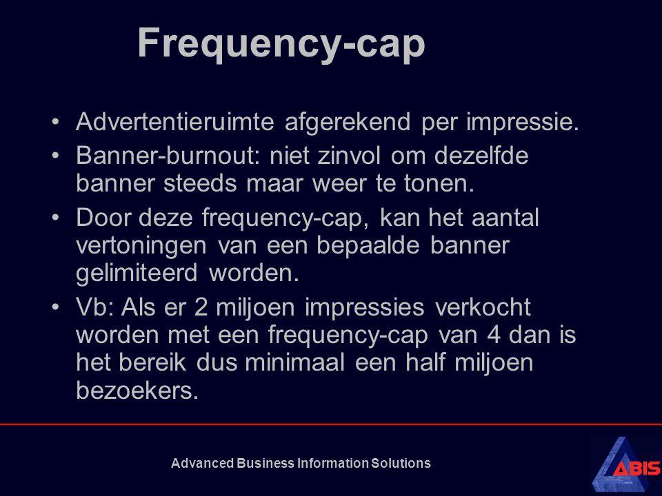 Advanced Business Information Solutions Frequency-cap Advertentieruimte afgerekend per impressie. Banner-burnout: niet zinvol om dezelfde banner steed