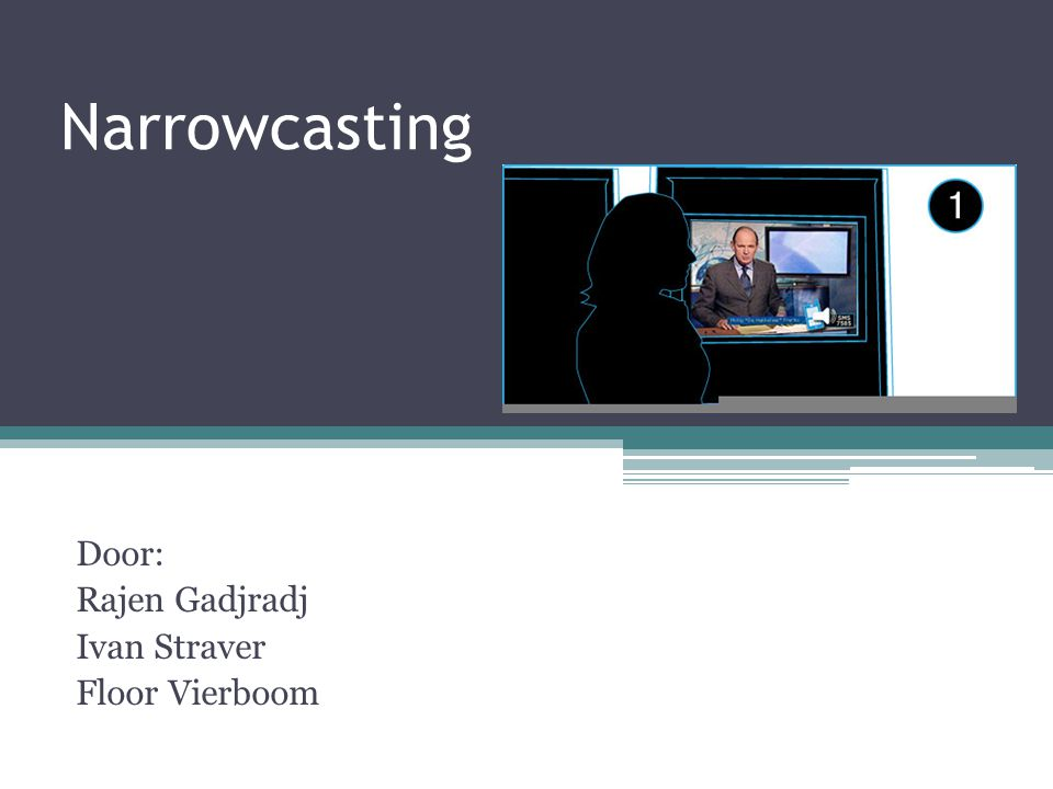 Narrowcasting Door: Rajen Gadjradj Ivan Straver Floor Vierboom