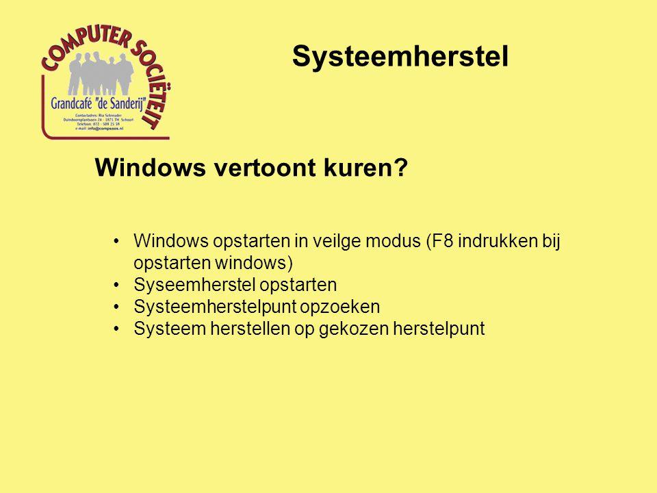 Systeemherstel Windows vertoont kuren? Windows opstarten in veilge modus (F8 indrukken bij opstarten windows) Syseemherstel opstarten Systeemherstelpu