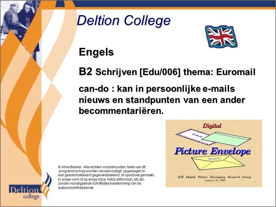Deltion College Engels B2 Schrijven [Edu/006] thema: Euromail can-do : kan in persoonlijke e-mails nieuws en standpunten van een ander becommentariëre