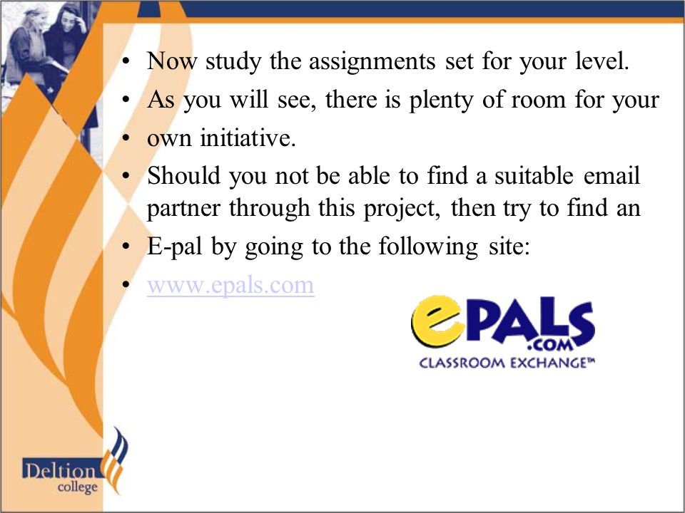 Now study the assignments set for your level.