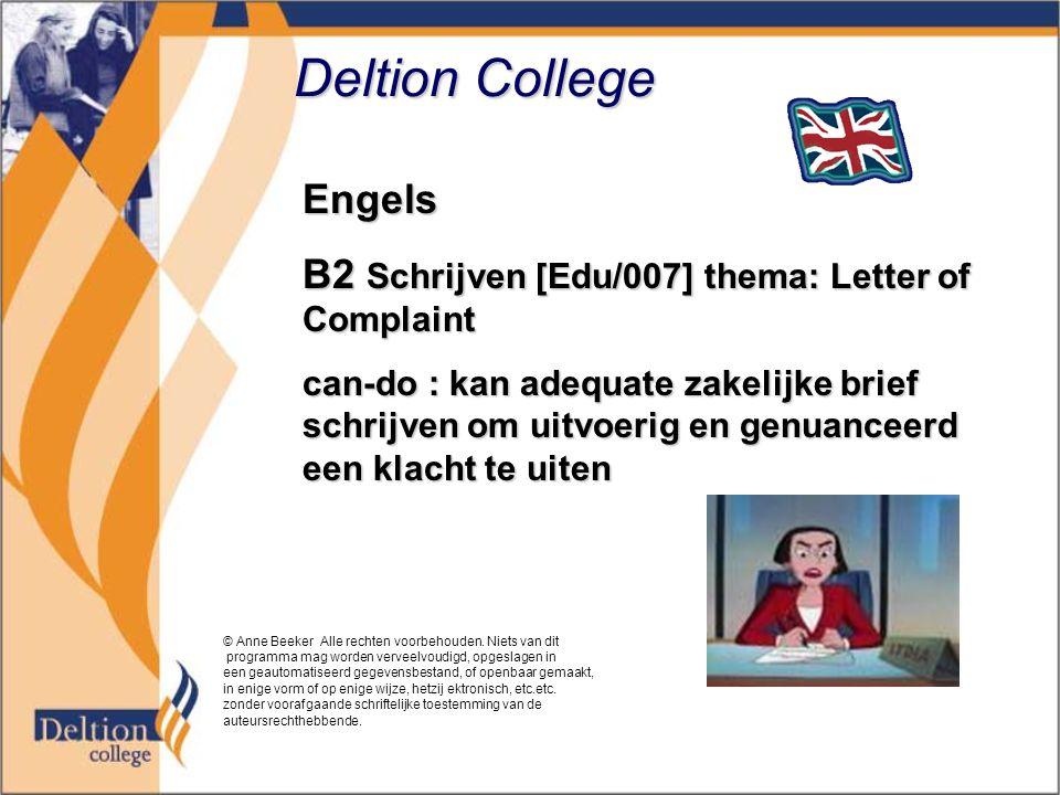 Deltion College Engels B2 Schrijven [Edu/007] thema: Letter of Complaint can-do : kan adequate zakelijke brief schrijven om uitvoerig en genuanceerd e