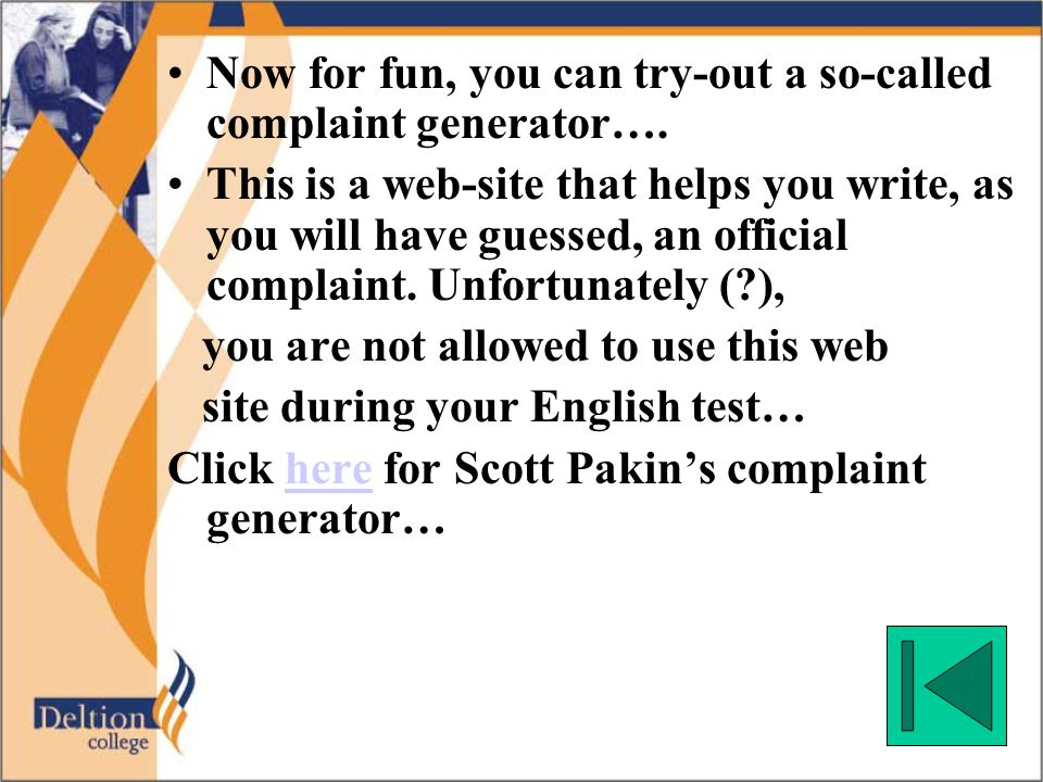 Now for fun, you can try-out a so-called complaint generator…. This is a web-site that helps you write, as you will have guessed, an official complain