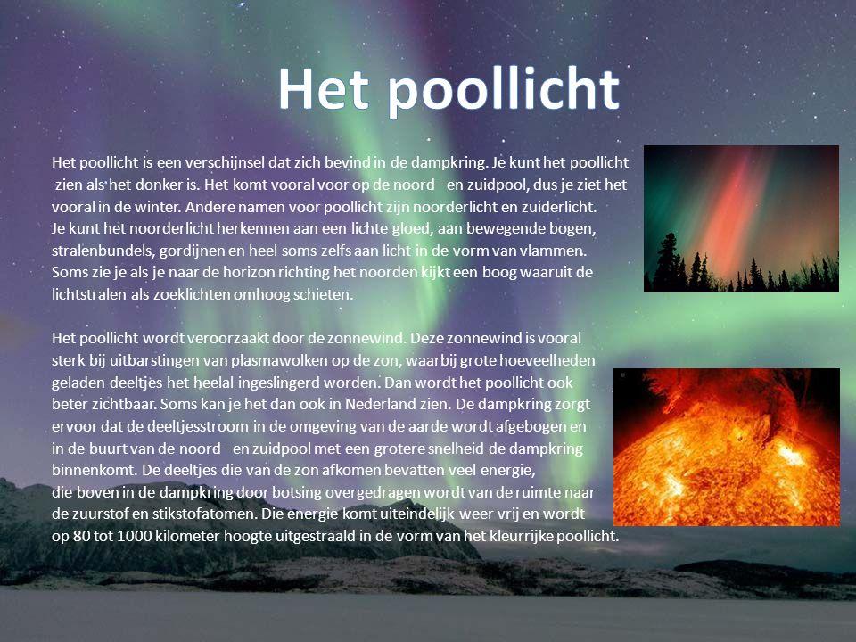 Het poollicht is een verschijnsel dat zich bevind in de dampkring.