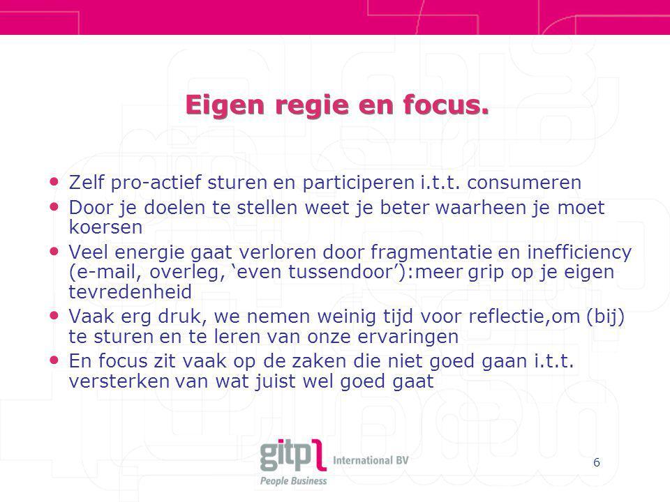 6 Eigen regie en focus.Zelf pro-actief sturen en participeren i.t.t.