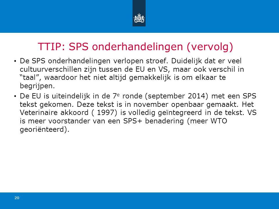 TTIP: SPS onderhandelingen (vervolg) De SPS onderhandelingen verlopen stroef. Duidelijk dat er veel cultuurverschillen zijn tussen de EU en VS, maar o