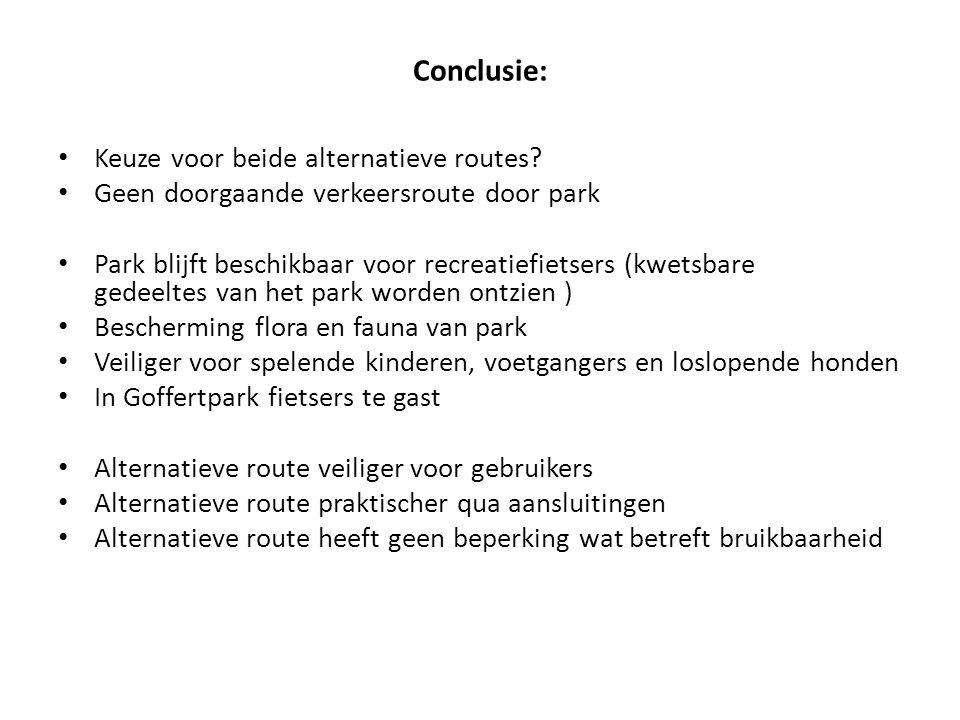Conclusie: Keuze voor beide alternatieve routes? Geen doorgaande verkeersroute door park Park blijft beschikbaar voor recreatiefietsers (kwetsbare ged