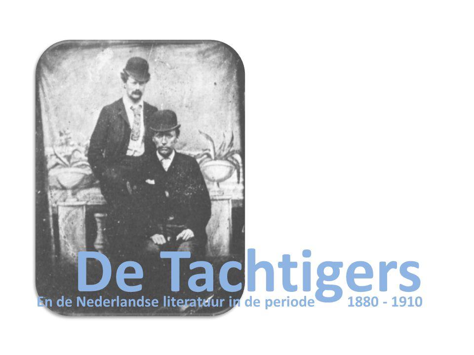 De Tachtigers En de Nederlandse literatuur in de periode 1880 - 1910