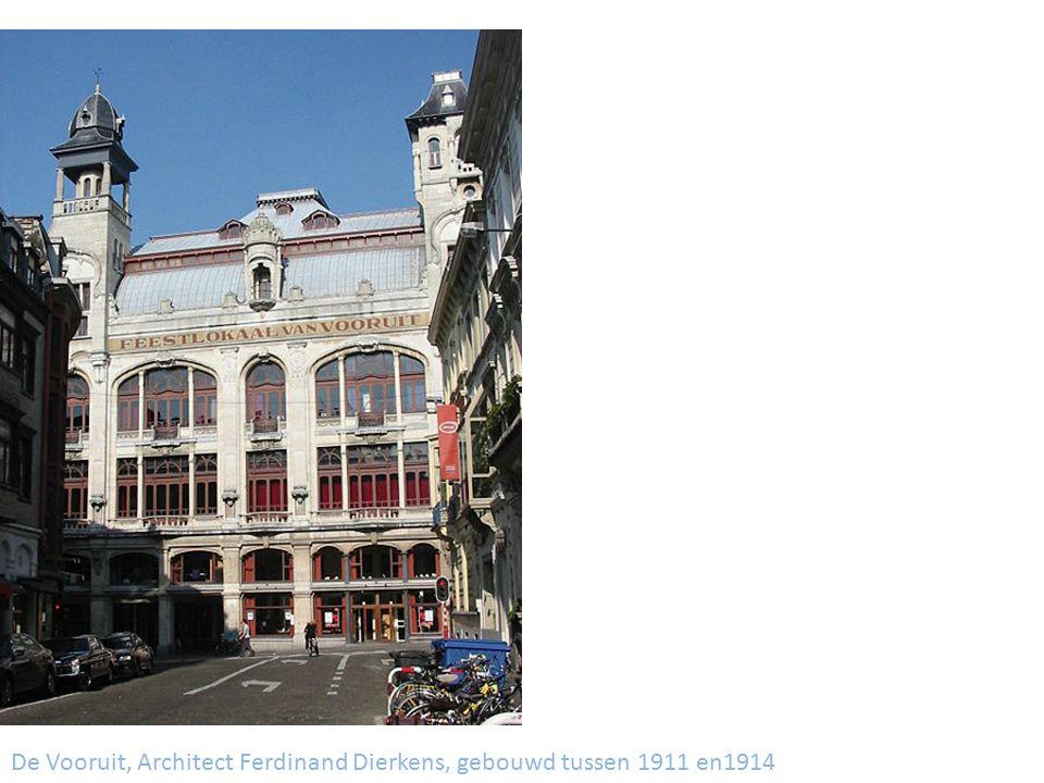 De Vooruit, Architect Ferdinand Dierkens, gebouwd tussen 1911 en1914