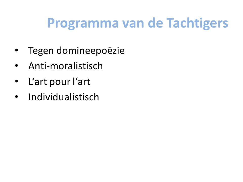 Programma van de Tachtigers Tegen domineepoëzie Anti-moralistisch L'art pour l'art Individualistisch