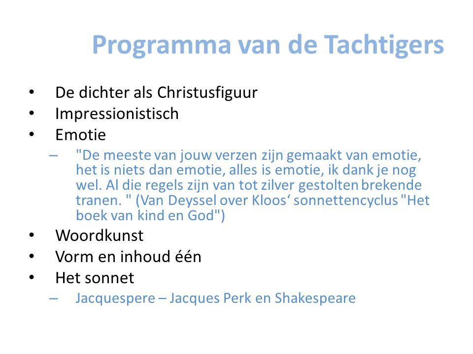 Programma van de Tachtigers De dichter als Christusfiguur Impressionistisch Emotie –