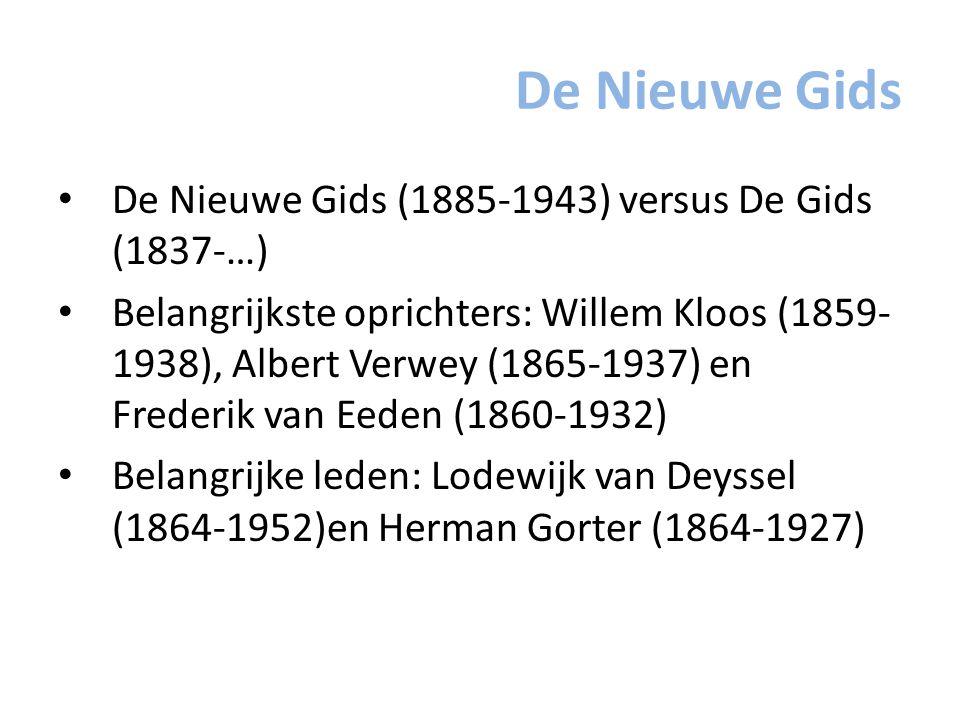 De Nieuwe Gids De Nieuwe Gids (1885-1943) versus De Gids (1837-…) Belangrijkste oprichters: Willem Kloos (1859- 1938), Albert Verwey (1865-1937) en Fr