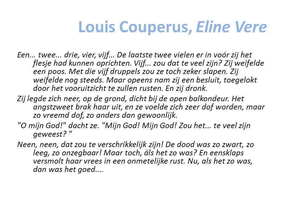 Louis Couperus, Eline Vere Een... twee... drie, vier, vijf... De laatste twee vielen er in voór zij het flesje had kunnen oprichten. Vijf... zou dat t