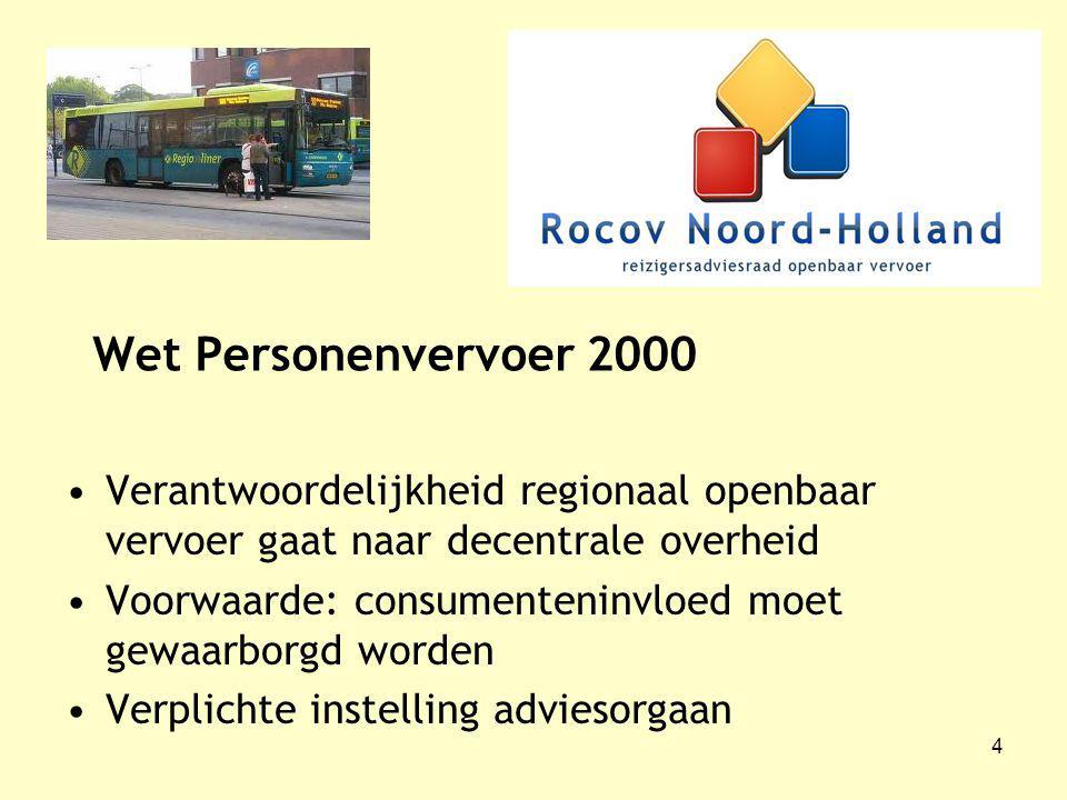 4 Wet Personenvervoer 2000 Verantwoordelijkheid regionaal openbaar vervoer gaat naar decentrale overheid Voorwaarde: consumenteninvloed moet gewaarborgd worden Verplichte instelling adviesorgaan