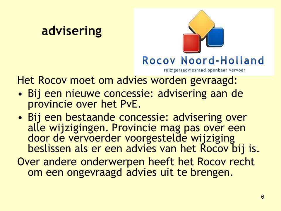 6 advisering Het Rocov moet om advies worden gevraagd: Bij een nieuwe concessie: advisering aan de provincie over het PvE.
