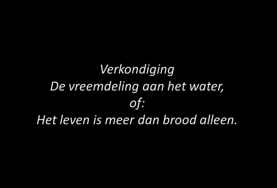 Verkondiging De vreemdeling aan het water, of: Het leven is meer dan brood alleen.