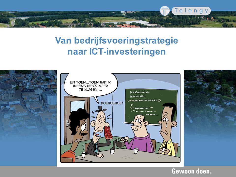 Van bedrijfsvoeringstrategie naar ICT-investeringen