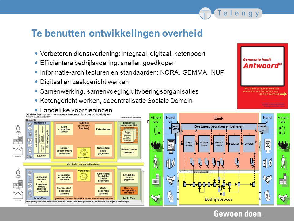 Te benutten ontwikkelingen overheid Verbeteren dienstverlening: integraal, digitaal, ketenpoort Efficiëntere bedrijfsvoering: sneller, goedkoper Infor