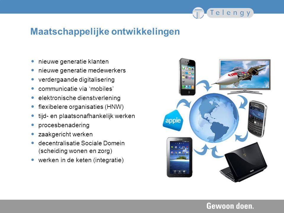 Maatschappelijke ontwikkelingen nieuwe generatie klanten nieuwe generatie medewerkers verdergaande digitalisering communicatie via 'mobiles' elektroni