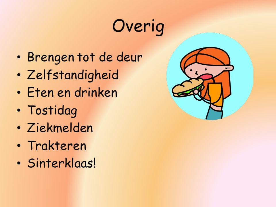 Overig Brengen tot de deur Zelfstandigheid Eten en drinken Tostidag Ziekmelden Trakteren Sinterklaas!