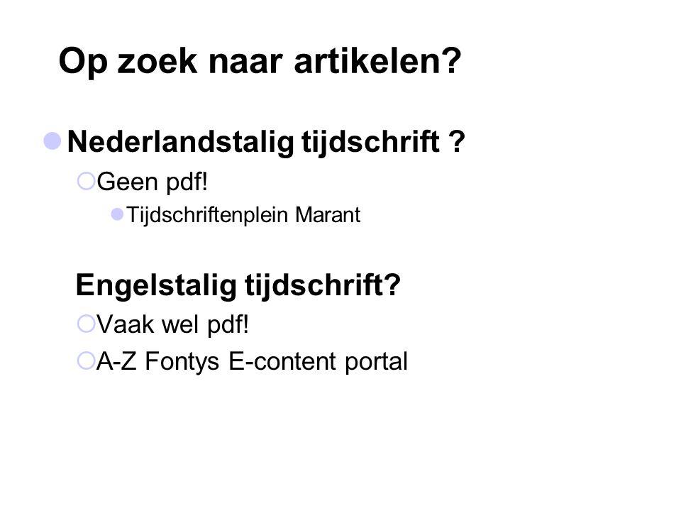 Op zoek naar artikelen? Nederlandstalig tijdschrift ?  Geen pdf! Tijdschriftenplein Marant Engelstalig tijdschrift?  Vaak wel pdf!  A-Z Fontys E-co