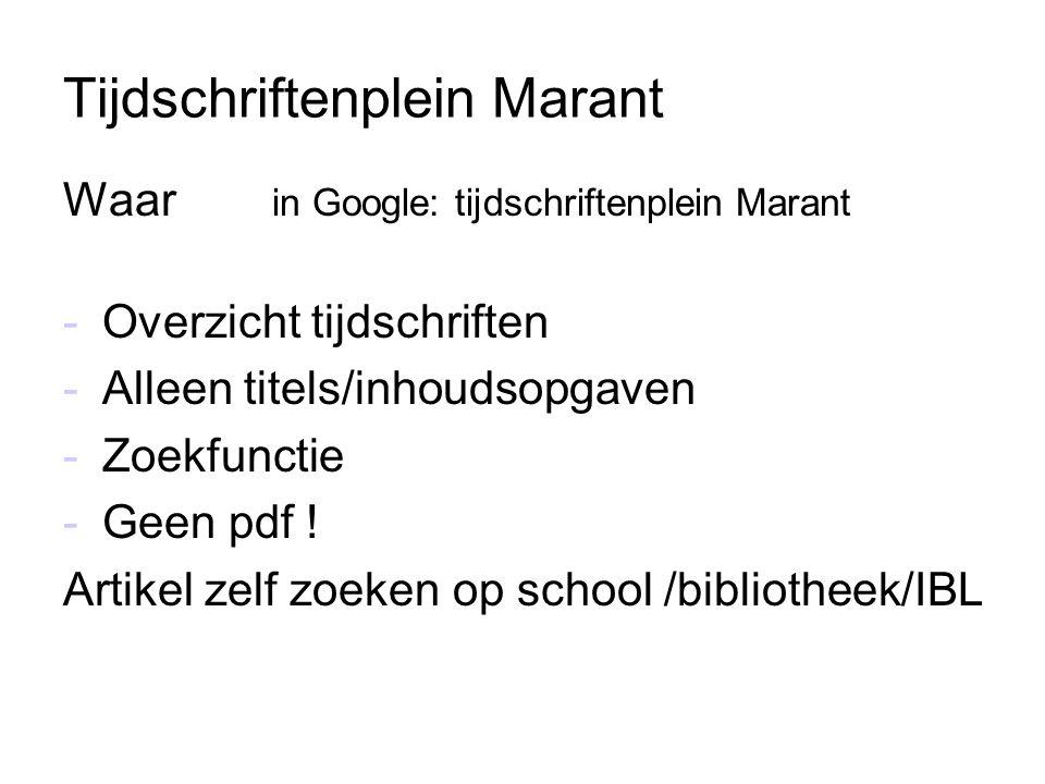Tijdschriftenplein Marant Waar in Google: tijdschriftenplein Marant -Overzicht tijdschriften -Alleen titels/inhoudsopgaven -Zoekfunctie -Geen pdf ! Ar