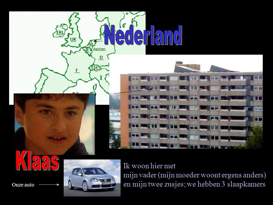 Ik woon hier met mijn vader (mijn moeder woont ergens anders) en mijn twee zusjes; we hebben 3 slaapkamers Onze auto
