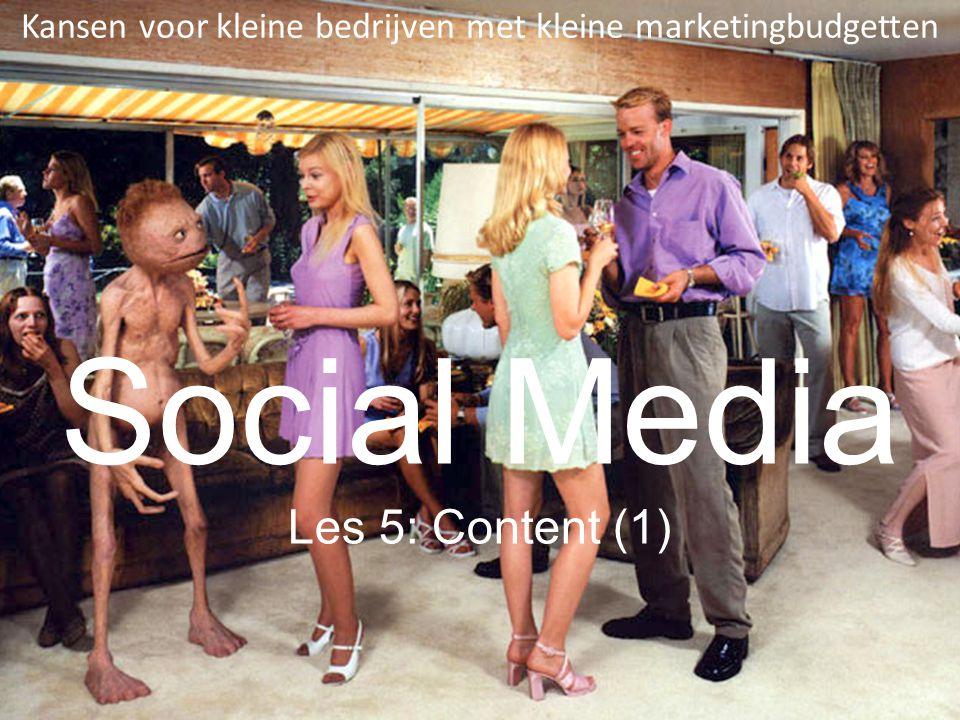 Social Media Les 5: Content (1) Kansen voor kleine bedrijven met kleine marketingbudgetten