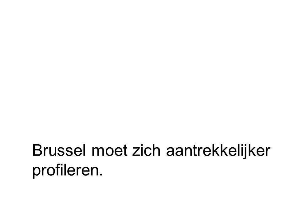 Brussel moet zich aantrekkelijker profileren.