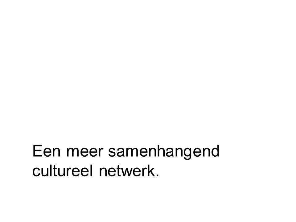Een meer samenhangend cultureel netwerk.