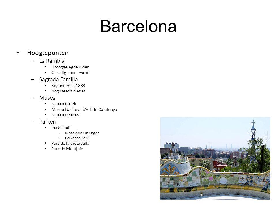 Barcelona Hoogtepunten – La Rambla Drooggelegde rivier Gezellige boulevard – Sagrada Familia Begonnen in 1883 Nog steeds niet af – Musea Museu Gaudi M