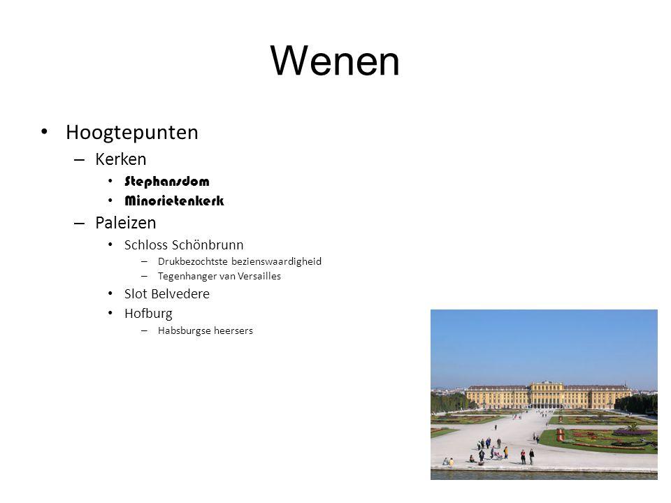 Wenen Hoogtepunten – Kerken Stephansdom Minorietenkerk – Paleizen Schloss Schönbrunn – Drukbezochtste bezienswaardigheid – Tegenhanger van Versailles Slot Belvedere Hofburg – Habsburgse heersers