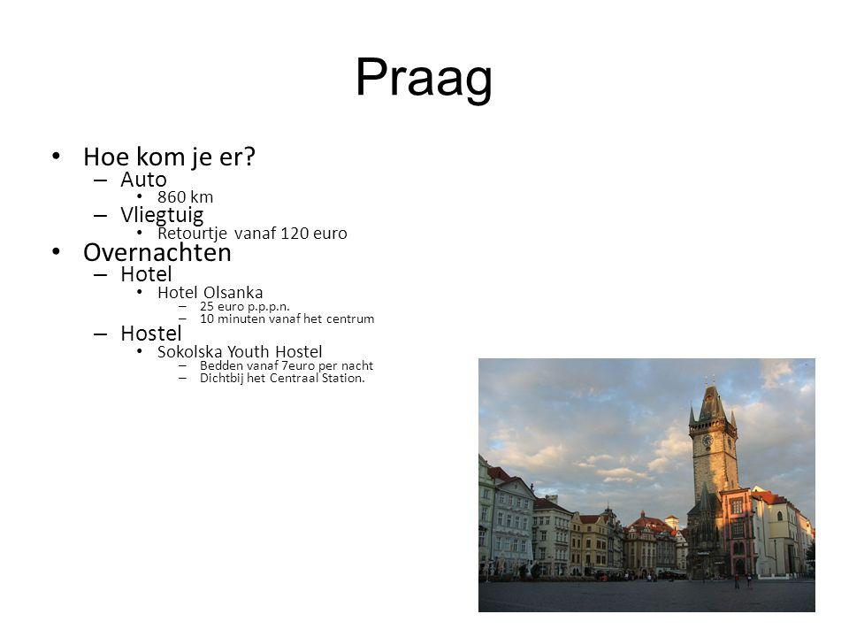 Praag Hoe kom je er? – Auto 860 km – Vliegtuig Retourtje vanaf 120 euro Overnachten – Hotel Hotel Olsanka – 25 euro p.p.p.n. – 10 minuten vanaf het ce