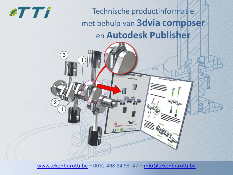 Technische productinformatie met behulp van 3dvia composer Zelfbouw manual Voorbeelden: www.tekenburotti.bewww.tekenburotti.be – 0032 498 84 93 47 – info@tekenburotti.beinfo@tekenburotti.be