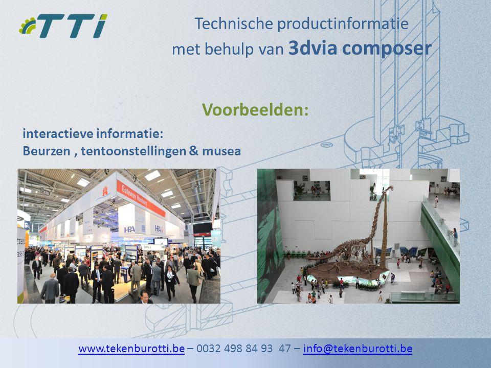 Technische productinformatie met behulp van 3dvia composer interactieve informatie: Beurzen, tentoonstellingen & musea Voorbeelden: www.tekenburotti.b