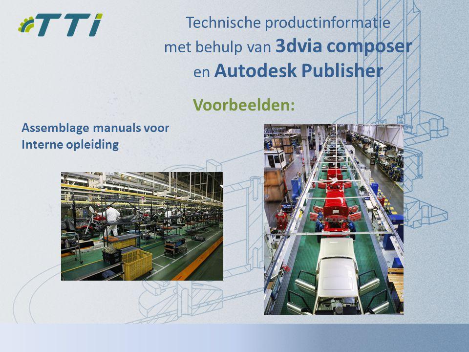 Technische productinformatie met behulp van 3dvia composer en Autodesk Publisher Assemblage manuals voor Interne opleiding Voorbeelden: