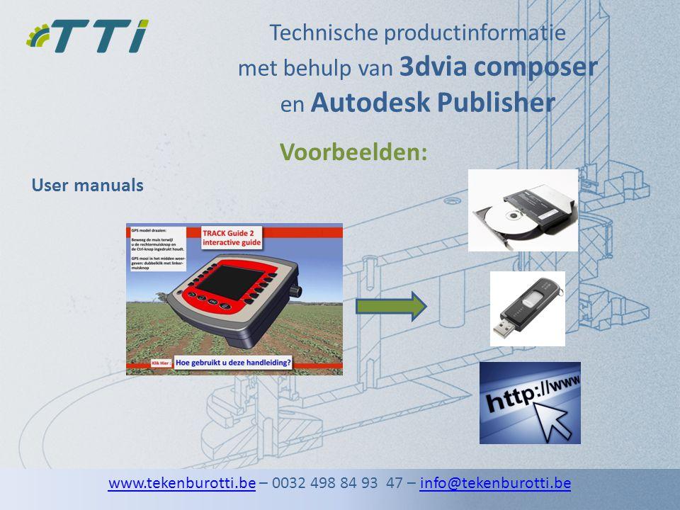 Technische productinformatie met behulp van 3dvia composer en Autodesk Publisher User manuals Voorbeelden: www.tekenburotti.bewww.tekenburotti.be – 00