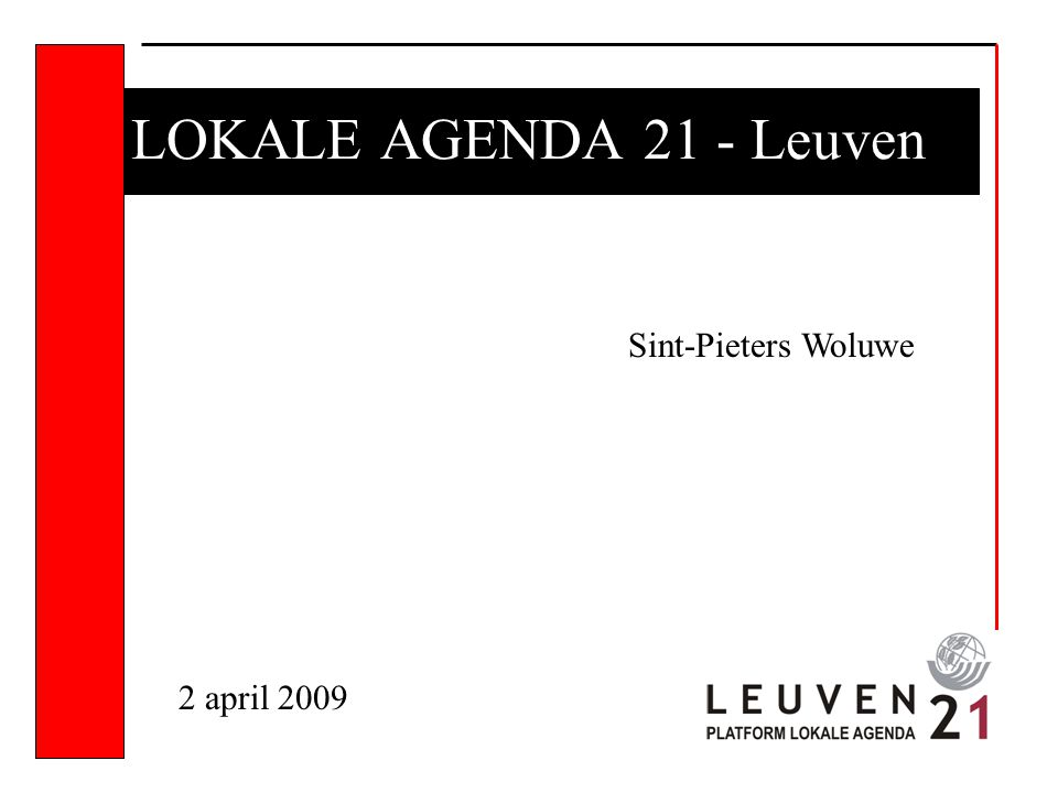 LOKALE AGENDA 21 - Leuven Sint-Pieters Woluwe 2 april 2009