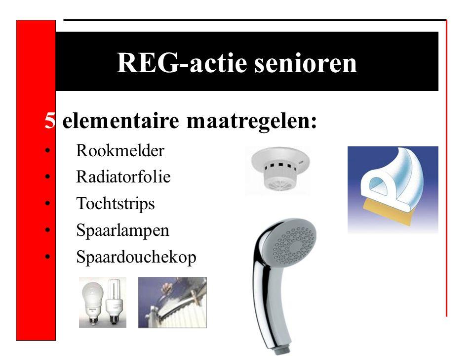 REG-actie senioren 5 elementaire maatregelen: Rookmelder Radiatorfolie Tochtstrips Spaarlampen Spaardouchekop