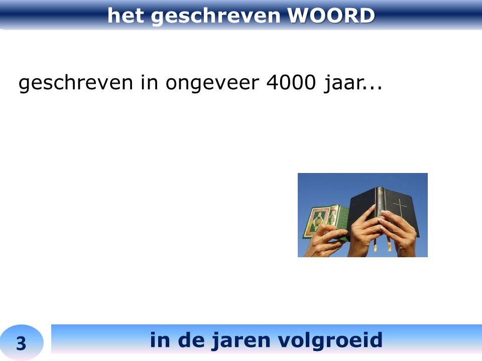 WOORD het geschreven WOORD 3 in de jaren volgroeid geschreven in ongeveer 4000 jaar...