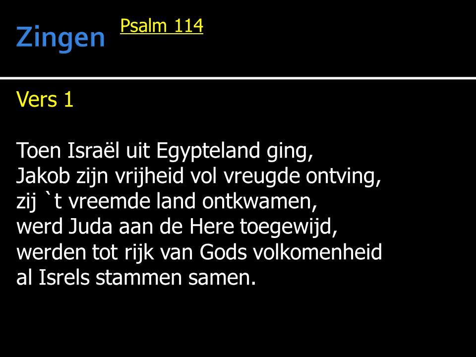 Vers 1 Toen Israël uit Egypteland ging, Jakob zijn vrijheid vol vreugde ontving, zij `t vreemde land ontkwamen, werd Juda aan de Here toegewijd, werden tot rijk van Gods volkomenheid al Isrels stammen samen.