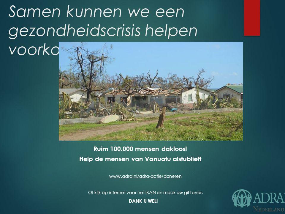Samen kunnen we een gezondheidscrisis helpen voorkomen.