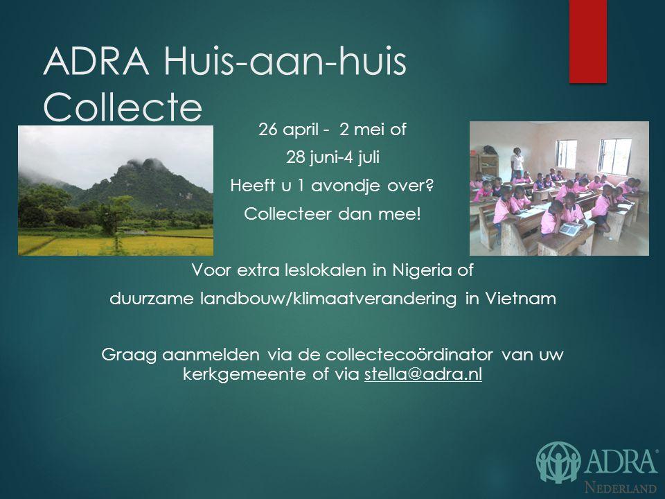 ADRA Huis-aan-huis Collecte 26 april - 2 mei of 28 juni-4 juli Heeft u 1 avondje over.