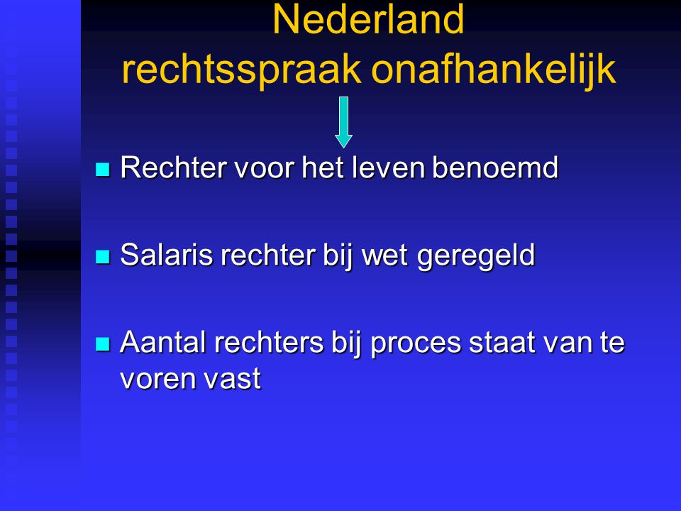 Nederland rechtsspraak onafhankelijk Rechter voor het leven benoemd Rechter voor het leven benoemd Salaris rechter bij wet geregeld Salaris rechter bi