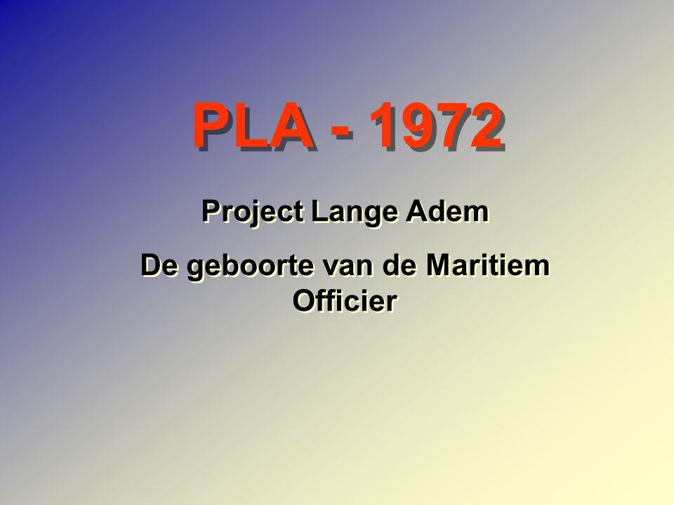 PLA - 1972 Project Lange Adem De geboorte van de Maritiem Officier Project Lange Adem De geboorte van de Maritiem Officier