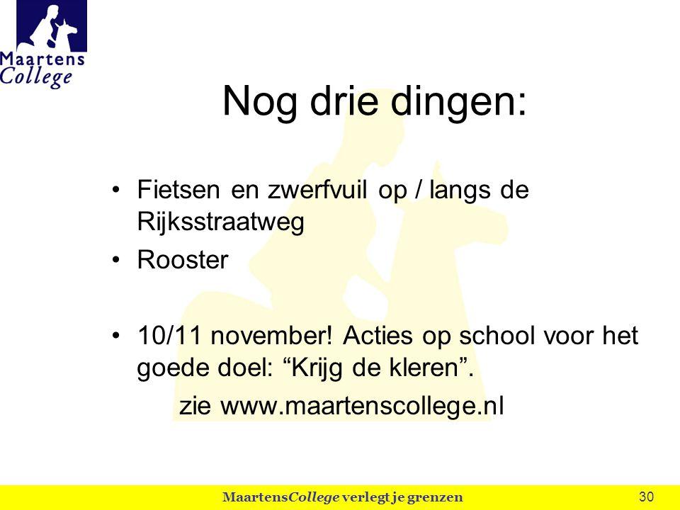 """30 Nog drie dingen: Fietsen en zwerfvuil op / langs de Rijksstraatweg Rooster 10/11 november! Acties op school voor het goede doel: """"Krijg de kleren""""."""